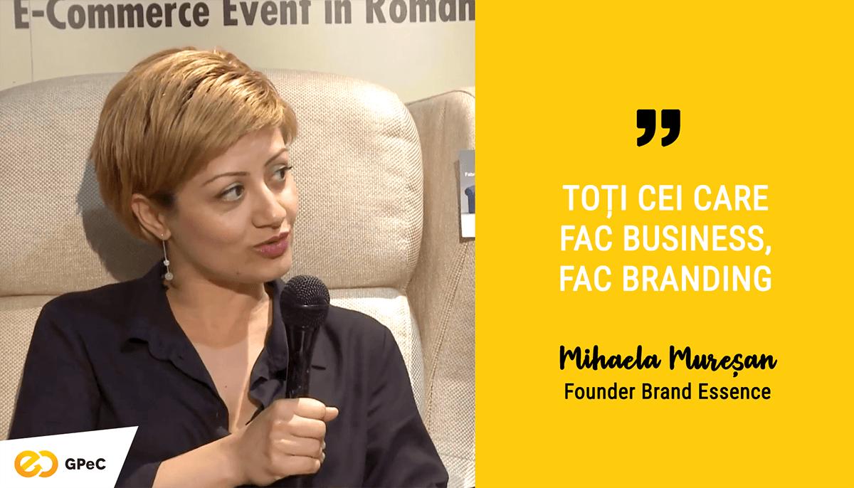 Mihaela Mureșan, Brand Essence - Toți ce care fac business fac branding